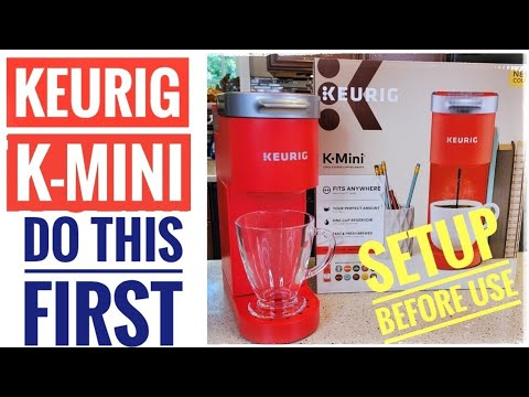 DO THIS FIRST Keurig K- Mini K-Cup Coffee Maker