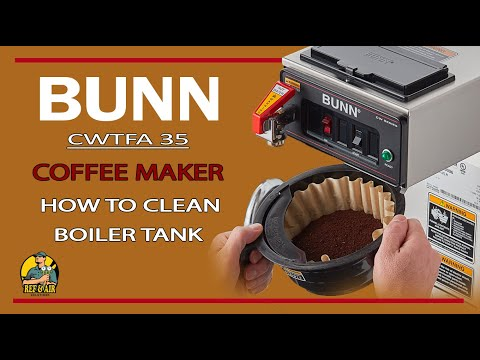 BUNN COFFEE MAKER HOW TO CLEAN THE TANK